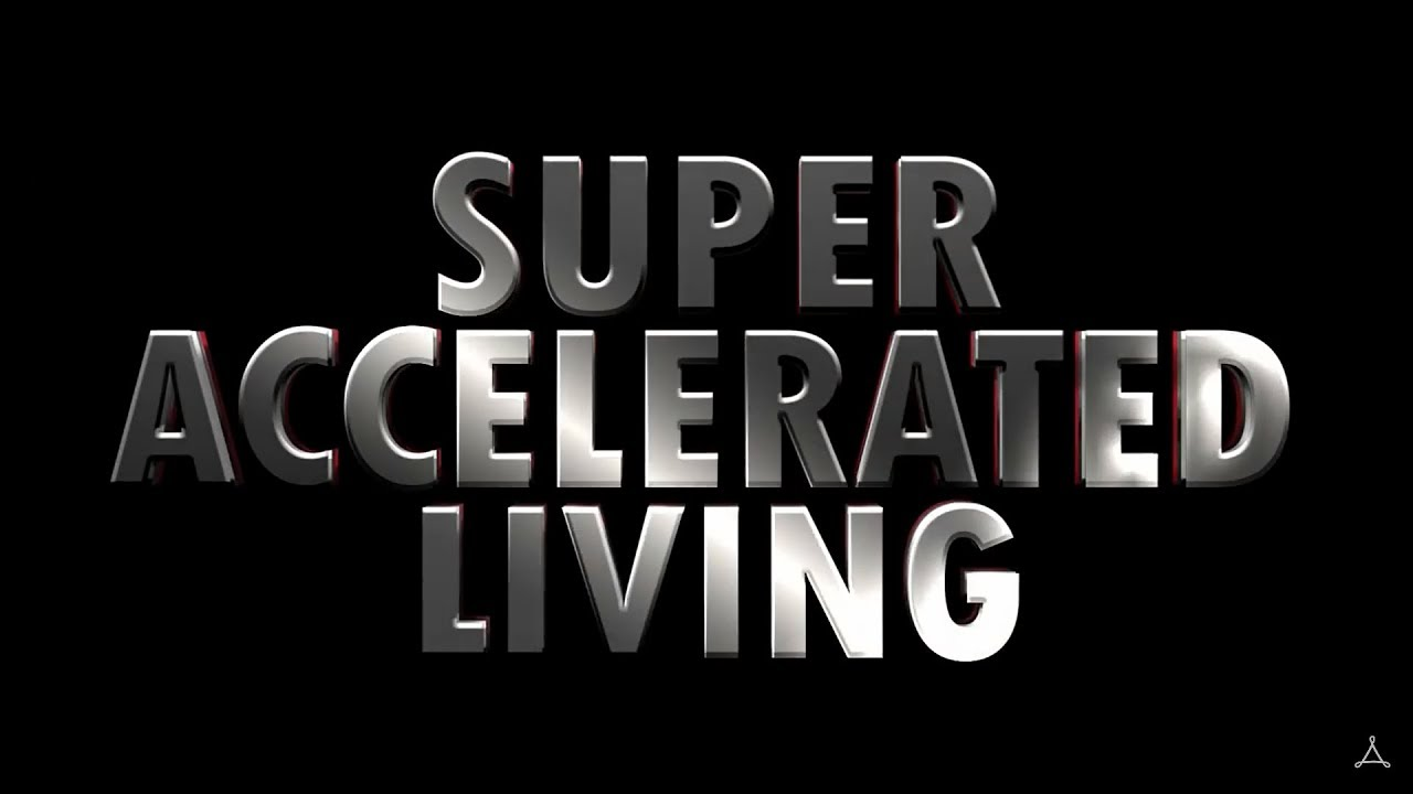 Accelerated living